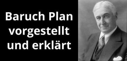 Baruch Plan vorgestellt und erklärt